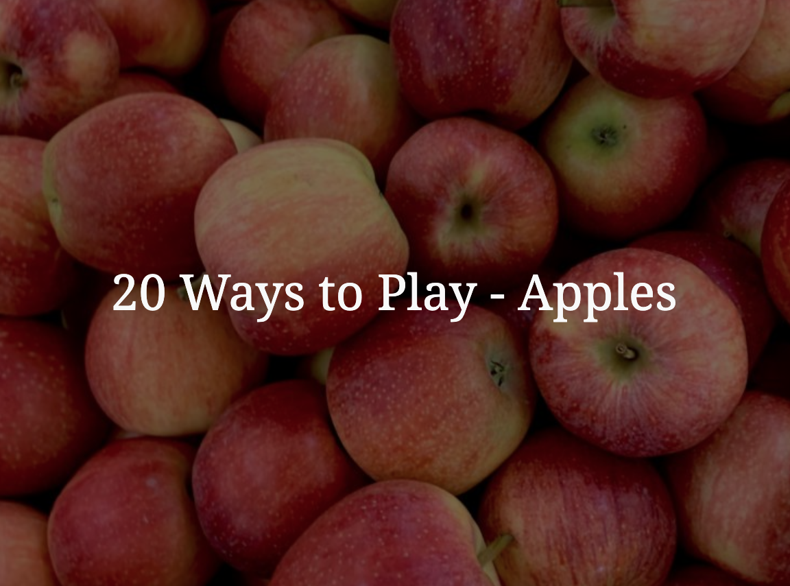 20 Ways to Play – Apples
